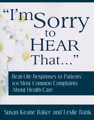 I'm Sorry to Hear That... By Baker, Susan Keane